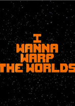 我想扭曲世界i wanna warp the worlds