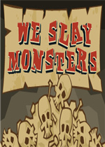 We Slay Monsters  英文版